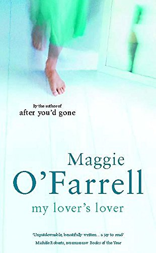 My Lovers Lover: O'Farrell, Maggie - SIGNED UNREAD FIRST EDITION