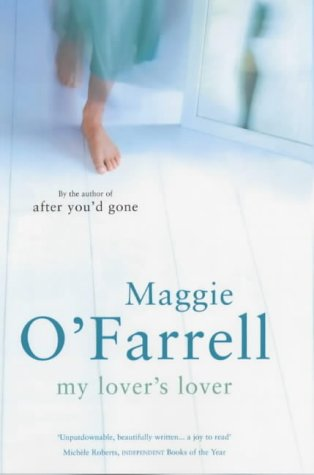 My Lover's Lover: Maggie O'Farrell