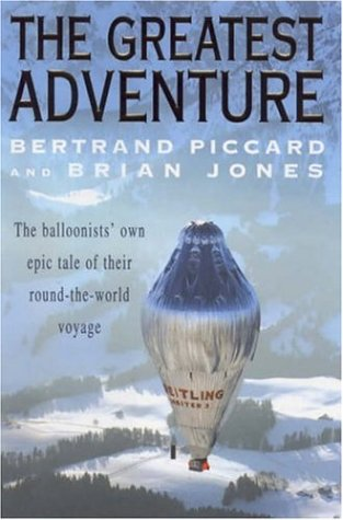 9780747271284: The greatest adventure: the balloonists' own epic tale of their round-the-world voyage.