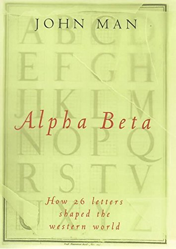 Alpha Beta: How our Alphabet Shaped the Western World