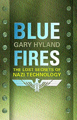 9780747271468: Blue Fires: The Lost Secrets of Nazi Technology