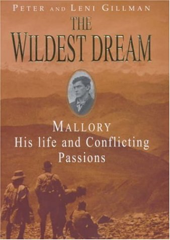 9780747271505: The Wildest Dream: George Mallory:  The Biography of an Everest Hero: Mallory - His Life and Conflicting Passions