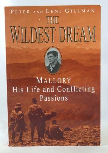 9780747271512: The Wildest Dream: Mallory - His Life and Conflicting Passions