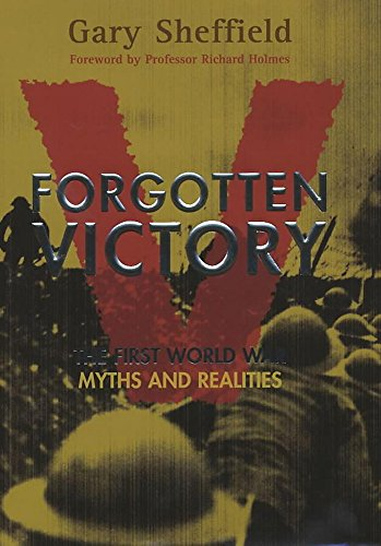 Forgotten Victory: The First World War: Myths And Realities (SCARCE HARDBACK FIRST EDITION, SECON...