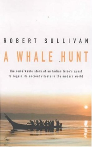 9780747271581: A Whale Hunt: The Remarkable Story of a Tribe's Quest to Regain Its Ancient Rituals in the Modern World