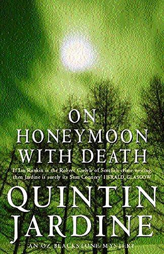 On Honeymoon with Death: Jardine, Quintin
