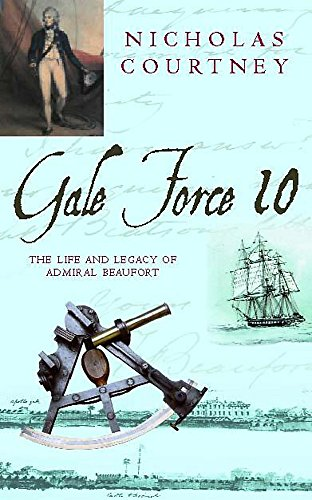 9780747272106: Gale Force 10: The Life and Legacy of Admiral Beaufort