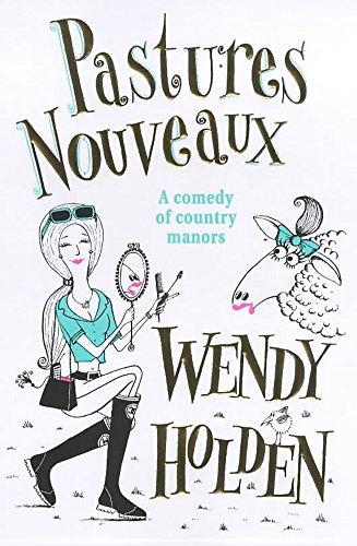 Pastures Nouveaux: Holden, Wendy