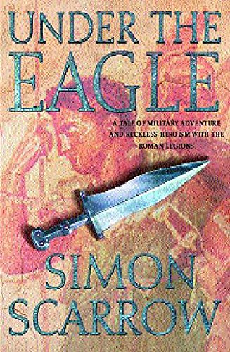 9780747272823: Under the Eagle (Eagles of the Empire 1)
