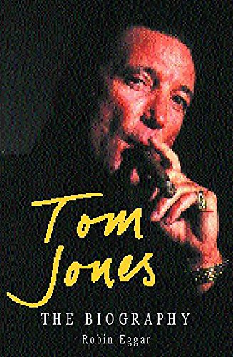9780747273684: Tom Jones: The Biography
