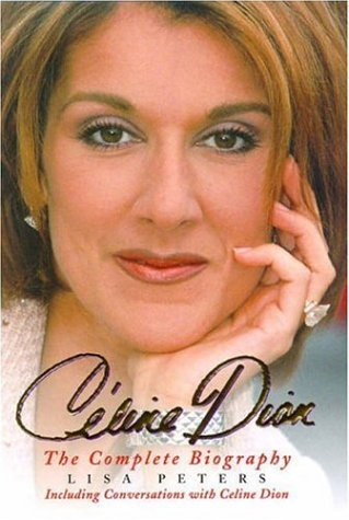 9780747273943: Celine Dion: the Complete Biography
