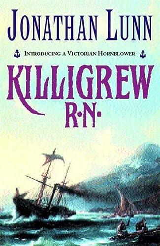 KILLIGREW R.N Introducing a Victorian Hornblower: LUNN Jonathan