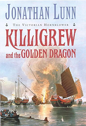 KILLIGREW AND THE GOLDEN DRAGON - The Victorian Hornblower.: Lunn, Jonathan.
