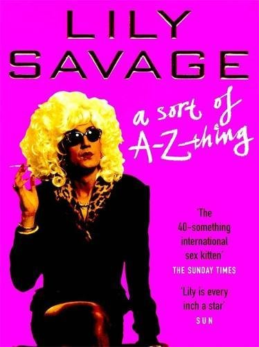 9780747274452: Lily Savage: A Sort of A-Z Thing