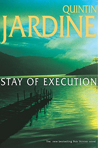 Stay of Execution (Bob Skinner Mysteries): Quintin Jardine