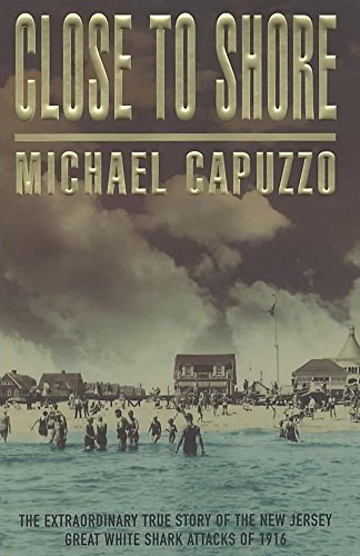 9780747274674: Close to Shore : The Extraordinary True Story of the New Jersey Great White Shark Attacks of 1916