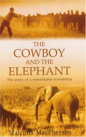 9780747274889: The Cowboy and the Elephant: The Story of a Remarkable Friendship