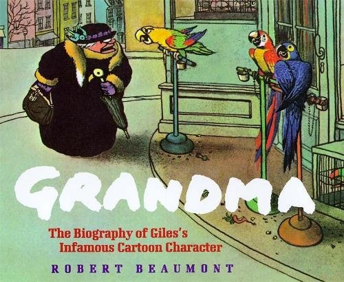 9780747274971: Grandma: The Biography of Giles's Infamous Cartoon Character