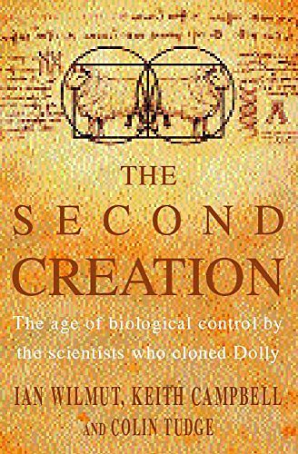 9780747275305: The Second Creation: The Age of Biological Control by the Scientists Who Cloned Dolly