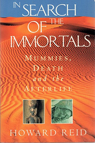 In Search Of The Immortals Mummies, Death: Reid, Howard