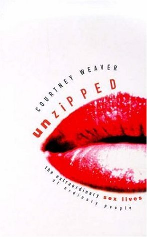 9780747275763: Unzipped: The Extraordinary Sex Lives of Ordinary People