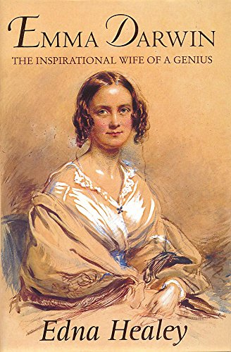 Emma Darwin: The Inspirational Wife of a Genius: Edna Healey