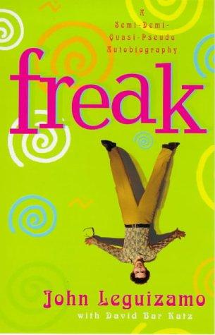 Freak: Leguizamo, John, Katz,