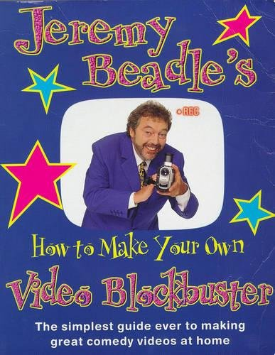 Jeremy Beadle's How to Make Your Own: Beadle, Jeremy