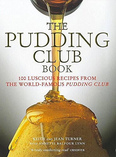 The Pudding Club Book: Luscious Recipes from: Keith Turner, Jean