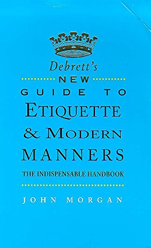 9780747277156: Debrett's New Guide to Etiquette and Modern Manners
