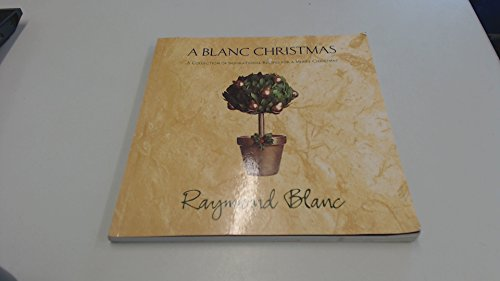 9780747277330: A Blanc Christmas: a Collection of Inspirational Recipes for a Merry Christmas