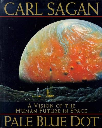 9780747277729: Pale Blue Dot: Vision of the Human Future in Space