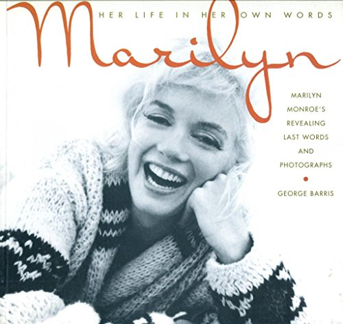 Marilyn Her Life In Her Own Words (0747277745) by George Barris