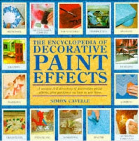 9780747278016: The Encyclopedia of Decorative Paint Effects