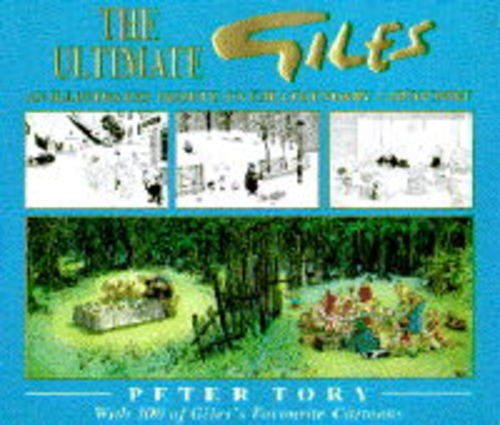The Ultimate Giles: An Illustrated Tribute to the Legendary Cartoonist: Tory, Peter