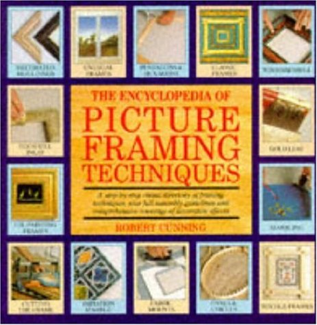 9780747278085: The Encyclopedia of Picture Framing Techniques (A Quarto book)