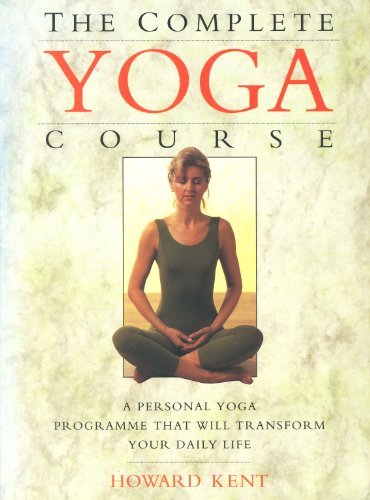 9780747278153: The Complete Yoga Course: A Personal Yoga Programme That Will Transform Your Daily Life