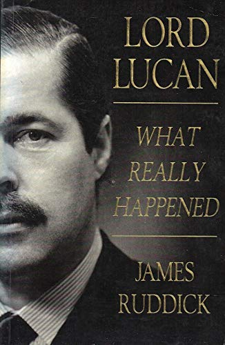 9780747278269: Lord Lucan: What Really Happened