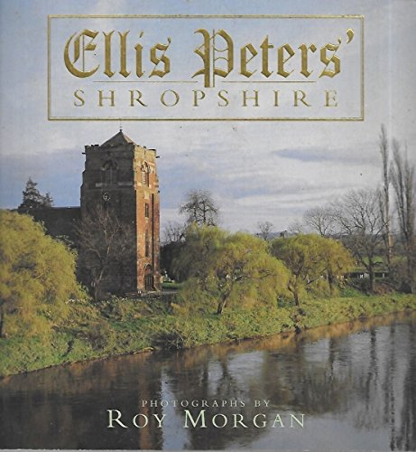 Ellis Peters' Shropshire (9780747278559) by Ellis Peters photographs by Roy Morgan