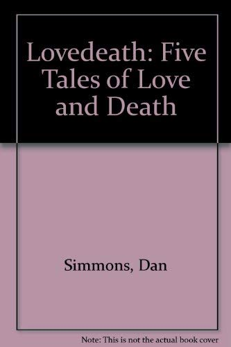 9780747278665: Lovedeath: Five Tales of Love and Death