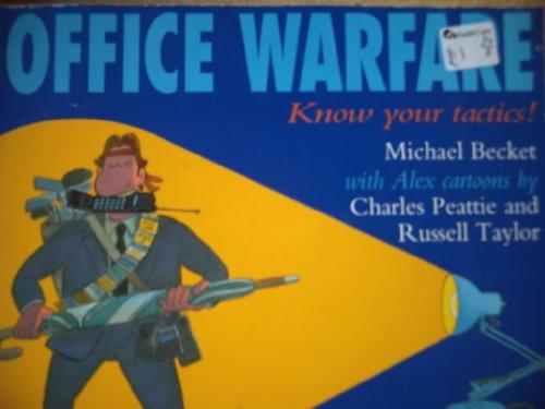 Office Warfare: An Executive Survival Guide: Becket, Michael Ivan H.