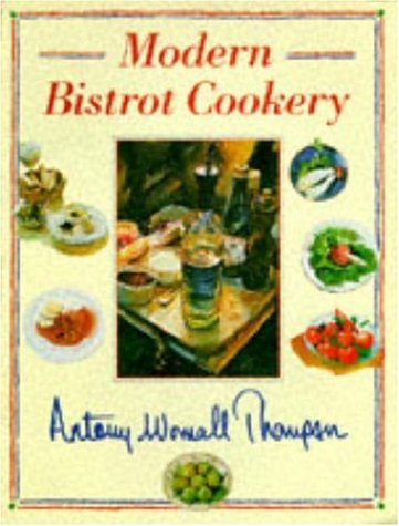 9780747278832: Modern Bistrot Cookery