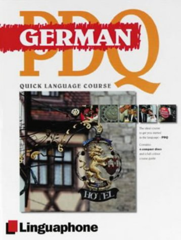 9780747308423: German PDQ-Quick Comprehensive Course: Learn to Speak, Understand, Read and Write German with Linguaphone Language Programs. (Linguaphone PDQ) (English and German Edition)