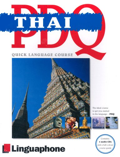 9780747309055: Thai PDQ-Quick Comprehensive Course: Learn to Speak, Understand, Read and Write Thai with Linguaphone Language Programs (Linguaphone Pdq)