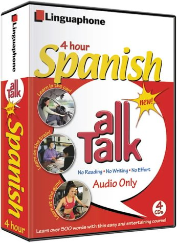 9780747309512: Spanish All Talk Basic Language Course (4 Hour/4 Cds): Learn to Understand and Speak Spanish with Linguaphone Language Programs (All Talk)