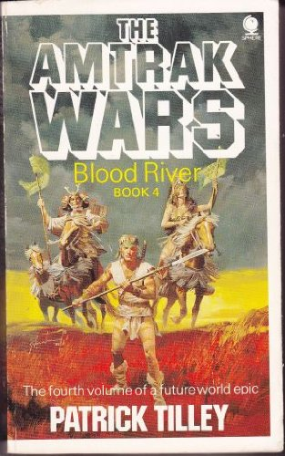 The Amtrak Wars Bk 4 Blood River
