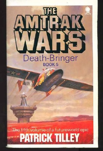 9780747400011: Amtrak Wars 5: Death-Bringer