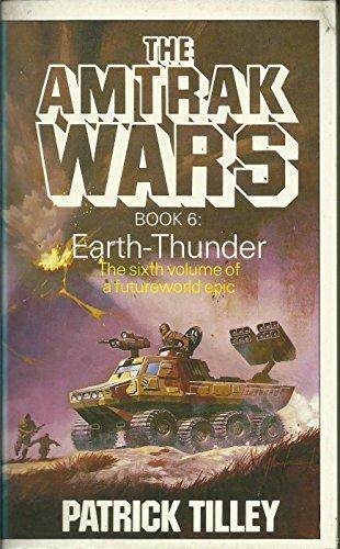 9780747400028: Amtrak Wars Vol.6: EARTH-THUNDER: Earth Thunder Bk. 6