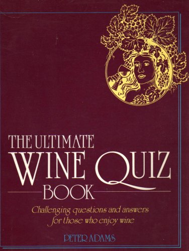 The Ultimate Wine Quiz Book: Peter Adams