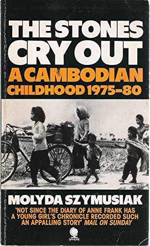 9780747400509: The Stones Cry out: A Cambodian Childhood 1975-1980: Cambodian Childhood, 1975-81